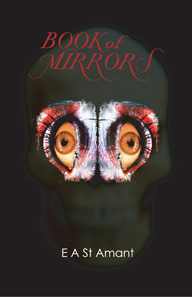 Book of Mirrors by E A St Amant