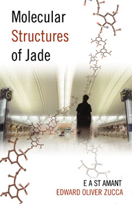 The Molecular Structures of Jade by E A St Amant